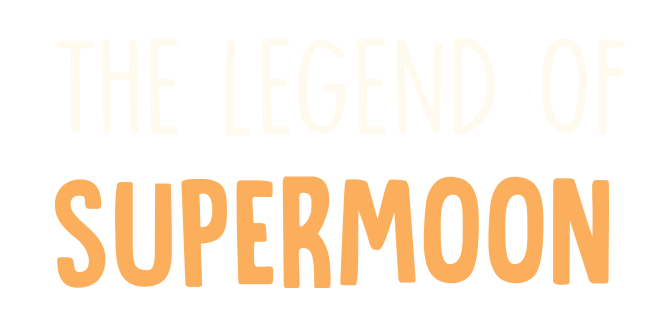 The Legend of Supermoon